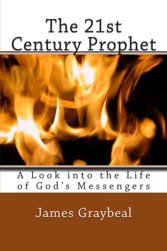 The 21st Century Prophet: A Look Into The Life of God's